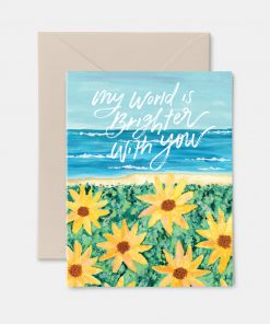 My World is Brighter With You Greeting Card